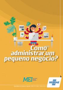 MEI - Como administrar um pequeno negócio? Sebrae