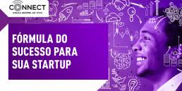 Fórmula do sucesso para sua Startup