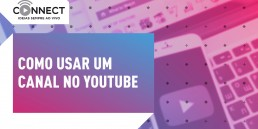 Como usar um canal no Youtube