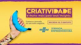 Jornada Empreendedora Sebrae - Criatividade e muito mais para seus insights - Inscreva-se Já