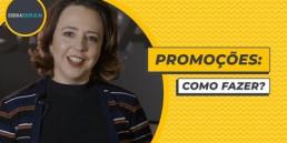 Promoções: como fazer?