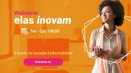 Websérie Elas Inovam