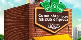 Infográfico como obter lucro na sua empresa - Sebrae